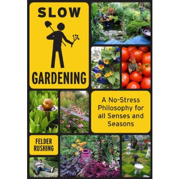 Slow Gardening: A No-Stress Philosophy for All Senses and All Seasons [ISBN: 978-1603582674] 美国发货无法退货,约五到八周到货