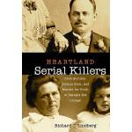 【预订】Heartland Serial Killers: Belle Gunness, Johann Hoch, a