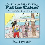 【预订】Do Pirates Like to Play Pattie Cake?: A Pirate's Guide