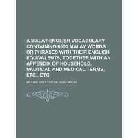 A Malay-English vocabulary containing 6500 Malay words or p