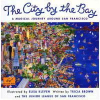 City by the Bay: A Magical Journey Around San Francisco 9780