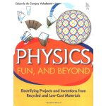 Physics, Fun, and Beyond: Electrifying Projects and Inventi