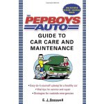 The Pep Boys Auto Guide to Car Care and Maintenance [ISBN: