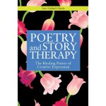 Poetry and Story Therapy: The Healing Power of Creative Exp