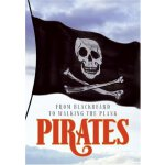 Pirates: From Blackbeard to Walking the Plank [ISBN: 978-00