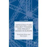 【预订】Infrastructure Project Finance and Project Bonds in Eur