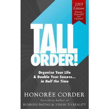 【预订】Tall Order!: Organize Your Life and Double Your Success in Half the Time 美国库房发货,通常付款后3-5周到货!