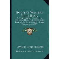 【预订】Hooper's Western Fruit Book: A Compendious Collection o