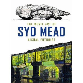 The Movie Art of Syd Mead: Visual Futurist 英文原版 赛得·米德的电影艺术