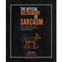 【预订】The Official Dictionary of Sarcasm: A Lexicon for Those