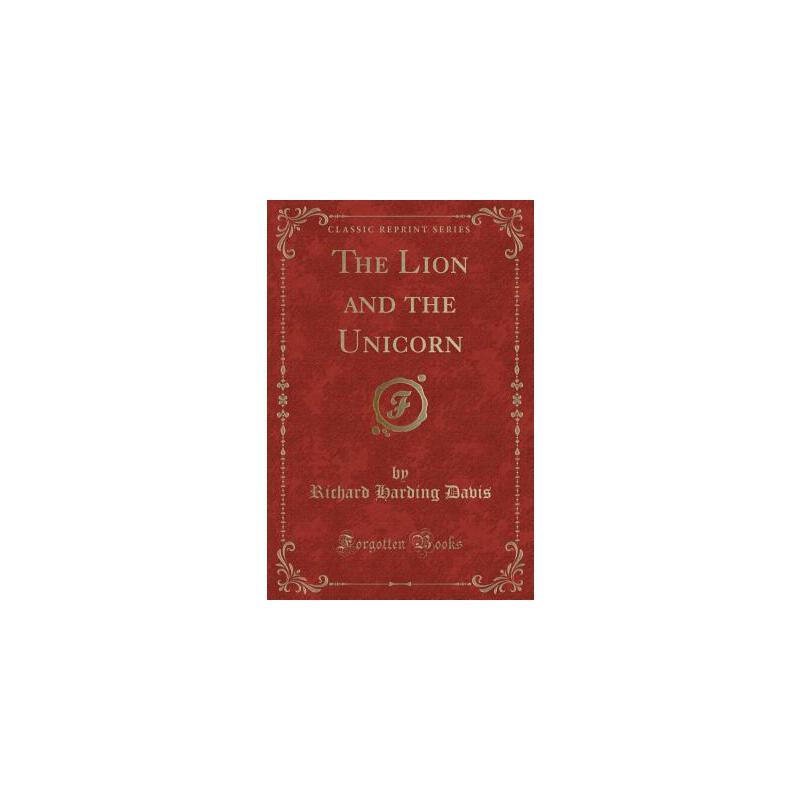 【预订】The Lion and the Unicorn (Classic Reprint) 预订商品,需要1-3个月发货,非质量问题不接受退换货。
