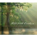Wild North Carolina: Discovering the Wonders of Our State's