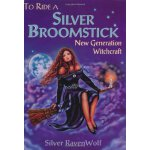 To Ride A Silver Broomstick: New Generation Witchcraft [ISB