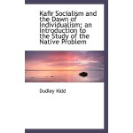 【预订】Kafir Socialism and the Dawn of Individualism; An Intro