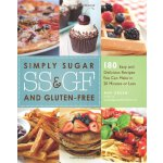 Simply Sugar and Gluten-Free: 180 Easy and Delicious Recipe