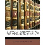 【预订】Connecticut Reports: Containing Cases Argued and Determ