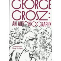 George Grosz: An Autobiography [ISBN: 978-0520213272]