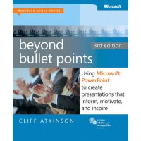 Beyond Bullet Points, 3rd Edition: Using Microsoft PowerPoint to Create Presentations That Inform, Motivate, and Inspire (3rd Edition) (Business Skills) [ISBN: 978-0735627352]