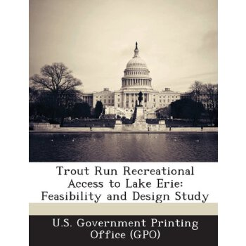 Trout Run Recreational Access to Lake Erie: Feasibility and Design Study [ISBN: 978-1287247371] 美国发货无法退货,约五到八周到货