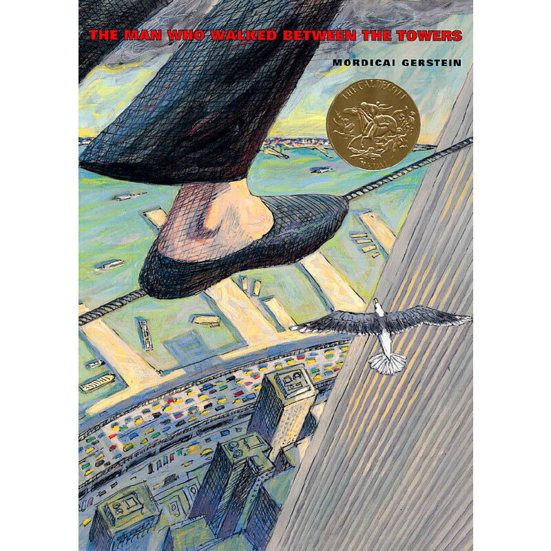 The Man Who Walked Between the Towers《高空走索人》(2004年凯迪克金奖) ISBN 9780312368784