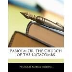 【预订】Fabiola: Or, the Church of the Catacombs