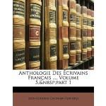 【预订】Anthologie Des Ecrivains Francais ..., Volume 5, Part 1