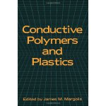 Conductive Polymers and Plastics [ISBN: 978-1461282020]