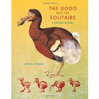 The Dodo and the Solitaire: A Natural History (Life of the