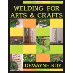 Welding for Arts and Crafts [ISBN: 978-0766818965]