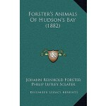 【预订】Forster's Animals of Hudson's Bay (1882) 9781168812339