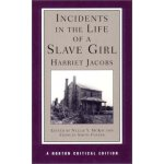 IN CIDENTS IN THE LIFE OF A SLAVE GIRL A NORTON CRITICAL ED
