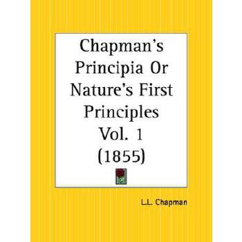 【预订】Chapman's Principia or Nature's First Principles Part 1 美国库房发货,通常付款后3-5周到货!