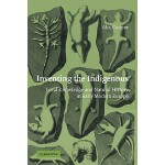 【预订】Inventing the Indigenous: Local Knowledge and Natural H