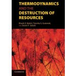 Thermodynamics and the Destruction of Resources [ISBN: 978-