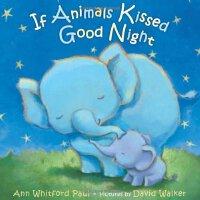 【现货】英文原版儿童绘本 If Animals Kissed Good Night 如果动物亲吻说晚安 全彩绘本木板书