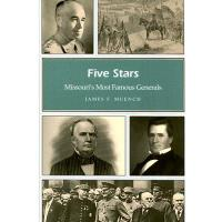 【预订】Five Stars: Missouri's Most Famous Generals