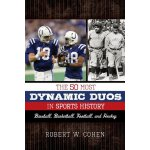 The 50 Most Dynamic Duos in Sports History: Baseball, Baske
