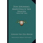 【预订】Don Jeronimo, Marschalck Van Spanjen: Treur-Spel (1662)
