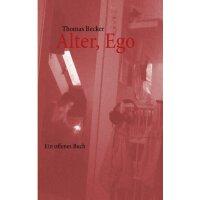 Alter, Ego (German Edition) [ISBN: 978-3848260058]