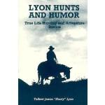 【预订】Lyon Hunts & Humor: True Life Hunting and Adventure Sto