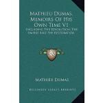 【预订】Mathieu Dumas, Memoirs of His Own Time V1: Including th