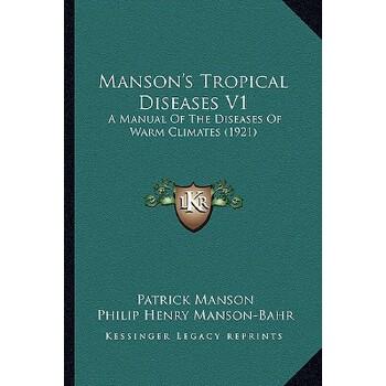 【预订】Manson's Tropical Diseases V1: A Manual of the Diseases of Warm Climates (1921) 9781167252464 美国库房发货,通常付款后3-5周到货!