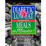 Diabetes Low-Fat and No-Fat Meals in Minutes: More Than 250
