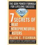 Seven Secrets of Great Entrepreneurial M