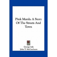 【预订】Pink Marsh: A Story of the Streets and Town 97811637157