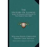 【预订】The History of Illinois: From Its Earliest Settlement i