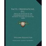 【预订】Facts, Observations, Etc.: Being an Exposure of the Mis