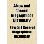 【预订】A New and General Biographical Dictionary 9780217673693