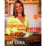 Cooking From the Hip: Fast, Easy, Phenomenal Meals [ISBN: 9
