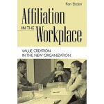 【预订】Affiliation in the Workplace: Value Creation in the New